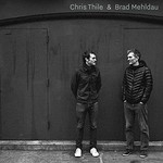 Chris Thile & Brad Mehldau, Chris Thile & Brad Mehldau