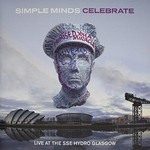 Simple Minds, Celebrate: Live at the SSE Hydro Glasgow