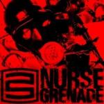 Angelspit, Nurse Grenade
