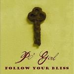 Po' Girl, Follow Your Bliss