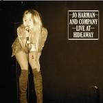 Jo Harman & Company, Live At Hideaway