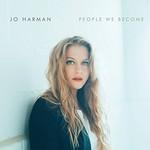 Jo Harman, People We Become