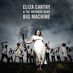 Eliza Carthy & The Wayward Band, Big Machine