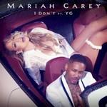 Mariah Carey, I Don't (feat. YG)