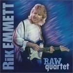 Rik Emmett, Raw Quartet