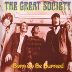 The Great Society, Born To Be Burned