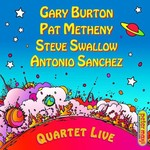 Gary Burton, Pat Metheny, Steve Swallow & Antonio Sanchez, Quartet Live