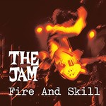 The Jam, Fire and Skill: The Jam Live