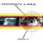 Johnny Lima, Version 1.2
