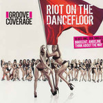 Groove Coverage, Riot On The Dancefloor