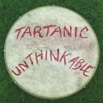 Tartanic, Unthinkable