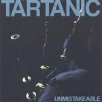 Tartanic, Unmistakeable