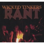 Wicked Tinkers, Rant