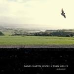 Daniel Martin Moore & Joan Shelley, Farthest Field