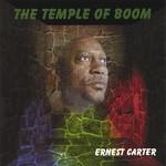 Ernest Carter, Temple Of Boom