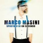 Marco Masini, Spostato Di Un Secondo