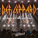 Def Leppard, And There Will Be A Next Time... Live From Detroit