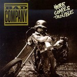 Bad Company, Here Comes Trouble mp3