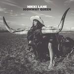 Nikki Lane, Highway Queen