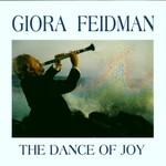 Giora Feidman, The Dance Of Joy