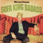 Mason Casey, Sofa King Badass