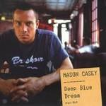 Mason Casey, Deep Blue Dream
