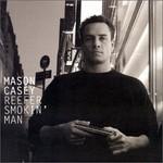 Mason Casey, Reefer Smokin' Man