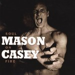 Mason Casey, Soul On Fire