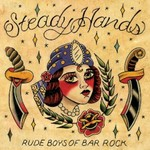 Steady Hands, Rude Boys Of Bar Rock