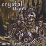 Crystal Viper, Metal Nation