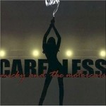 Micky & the Motorcars, Careless