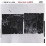 Craig Taborn, Daylight Ghosts