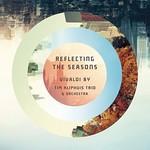 Tim Kliphuis Trio & Orchestra, Reflecting The Seasons