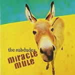 The Subdudes, Miracle Mule