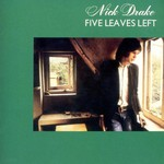 Nick Drake, Five Leaves Left