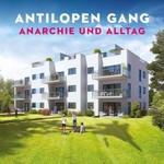 Antilopen Gang, Anarchie und Alltag