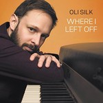 Oli Silk, Where I Left Off
