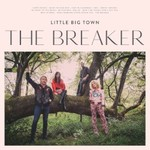 Little Big Town, The Breaker