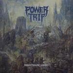 Power Trip, Nightmare Logic