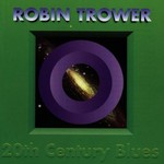 Robin Trower, 20th Century Blues mp3