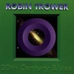 Robin Trower, 20th Century Blues