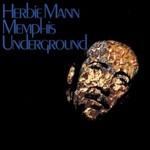 Herbie Mann, Memphis Underground