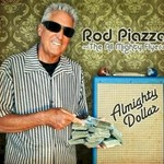 Rod Piazza & The Mighty Flyers, Almighty Dollar
