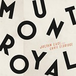 Julian Lage & Chris Eldridge, Mount Royal