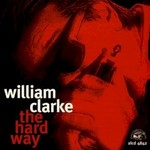 William Clarke, The Hard Way