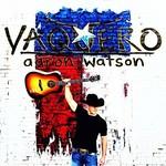 Aaron Watson, Vaquero