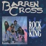 Barren Cross, Rock For The King