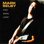 Mark Selby, More Storms Comin'