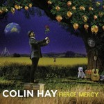 Colin Hay, Fierce Mercy