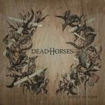 Dead Horses, Space and Time